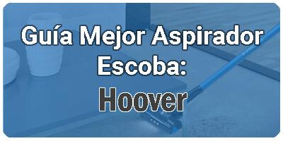 Análisis Aspirador Escoba Hoover