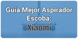 Análisis Aspirador Escoba Xiaomi